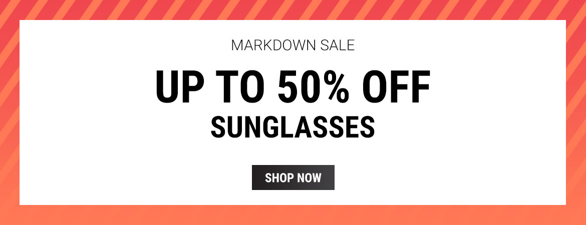 Grab up to 50% off sunglasses in our Markdown Sale