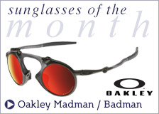 Oakley Madman & Badman Sunglasses - Sunglasses of the Month March 2015