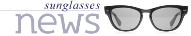 Sunglasses News from Sunglasses Shop